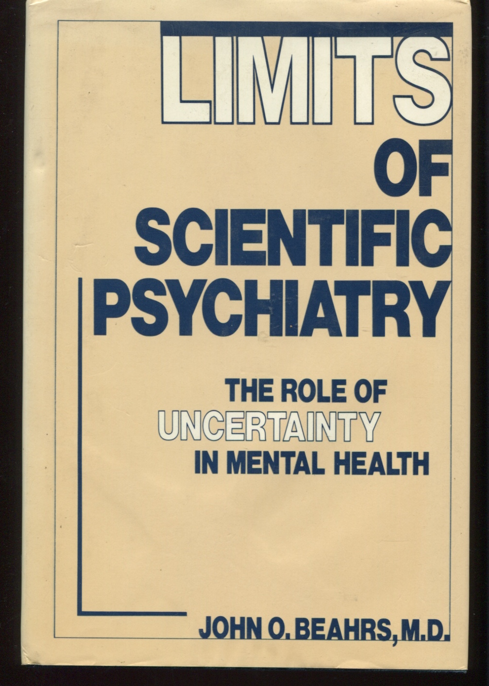 Limits of Scientific Psychiatry: The Role of Uncertainty in Mental Health.