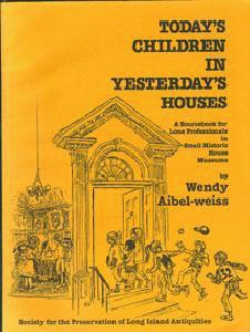 Today's Children in Yesterday's Houses. A Sourcebook for Lone Professionals in Small Historic House Museums.