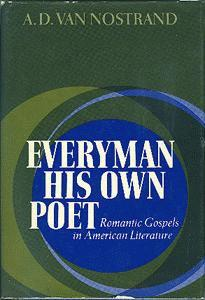 Everyman His Own Poet. Romantic Gospels in American Literature.