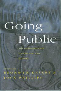 Going Public. The Changing Face of New Zealand History.