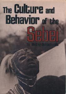 Culture and Behavior of the Sebei. A Study in Continuity and Adaptation.