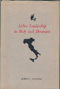 Labor Leadership in Italy and Denmark.