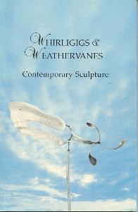 Whirligigs & Weathervanes Contemporary Sculpture.